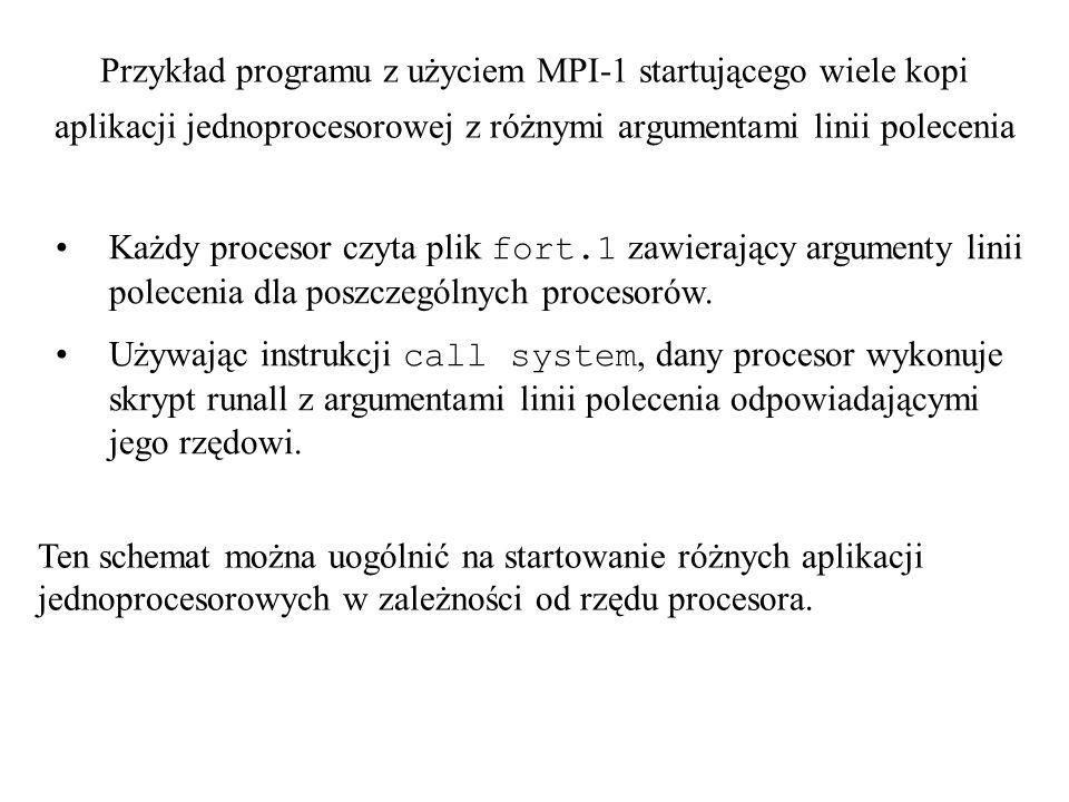 Przykład programu z użyciem MPI-1 startującego wiele kopi aplikacji jednoprocesorowej z różnymi argumentami linii polecenia