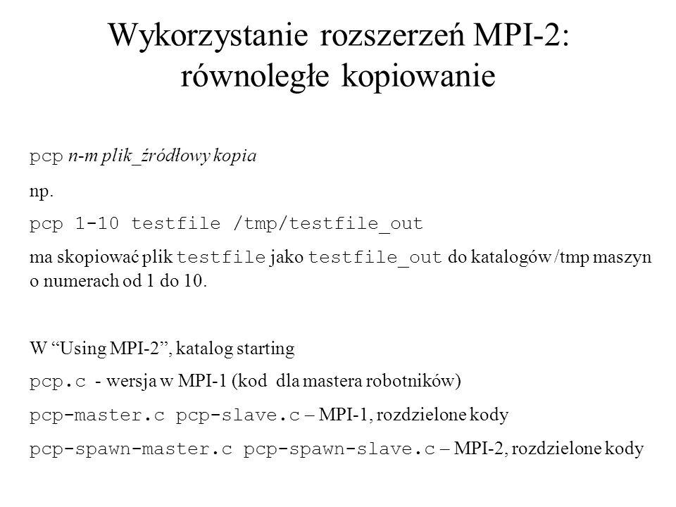 Wykorzystanie rozszerzeń MPI-2: równoległe kopiowanie