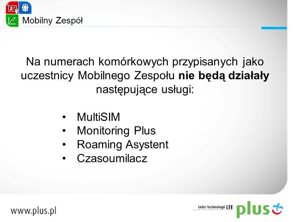 Mobilny Zespół Na numerach komórkowych przypisanych jako uczestnicy Mobilnego Zespołu nie będą działały następujące usługi: