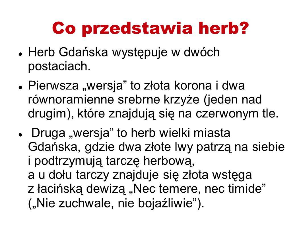 Co przedstawia herb Herb Gdańska występuje w dwóch postaciach.