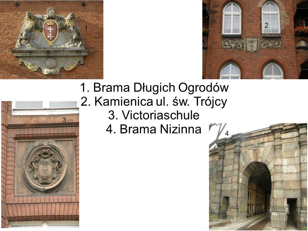1. Brama Długich Ogrodów 2. Kamienica ul. św. Trójcy 3. Victoriaschule
