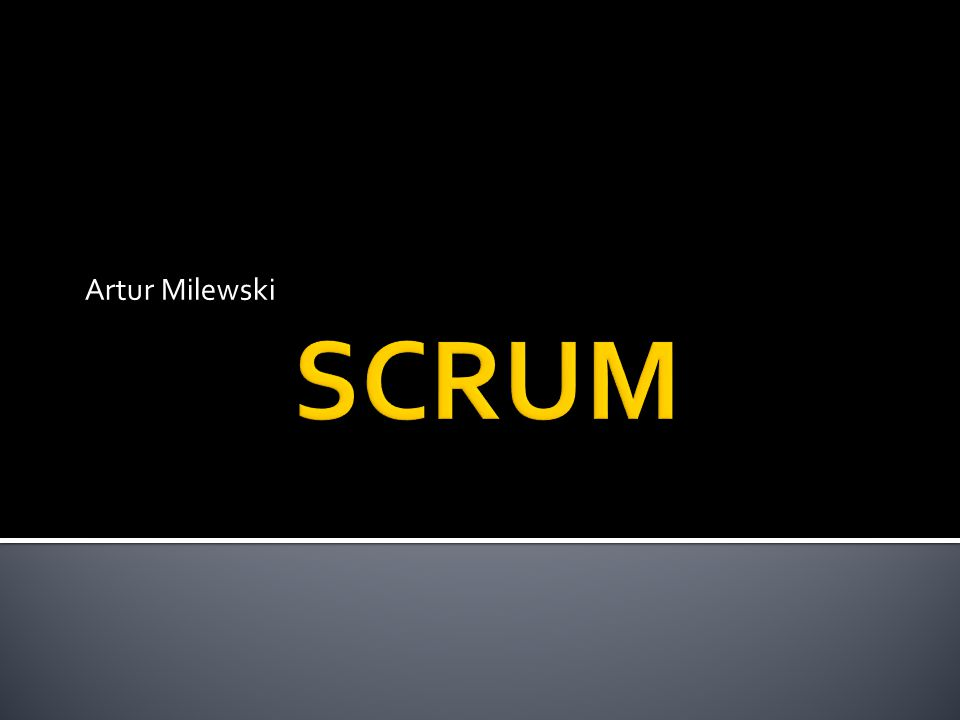 Artur Milewski SCRUM