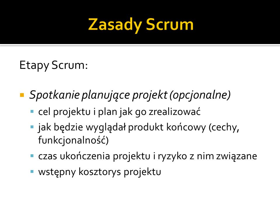 Zasady Scrum Etapy Scrum: Spotkanie planujące projekt (opcjonalne)