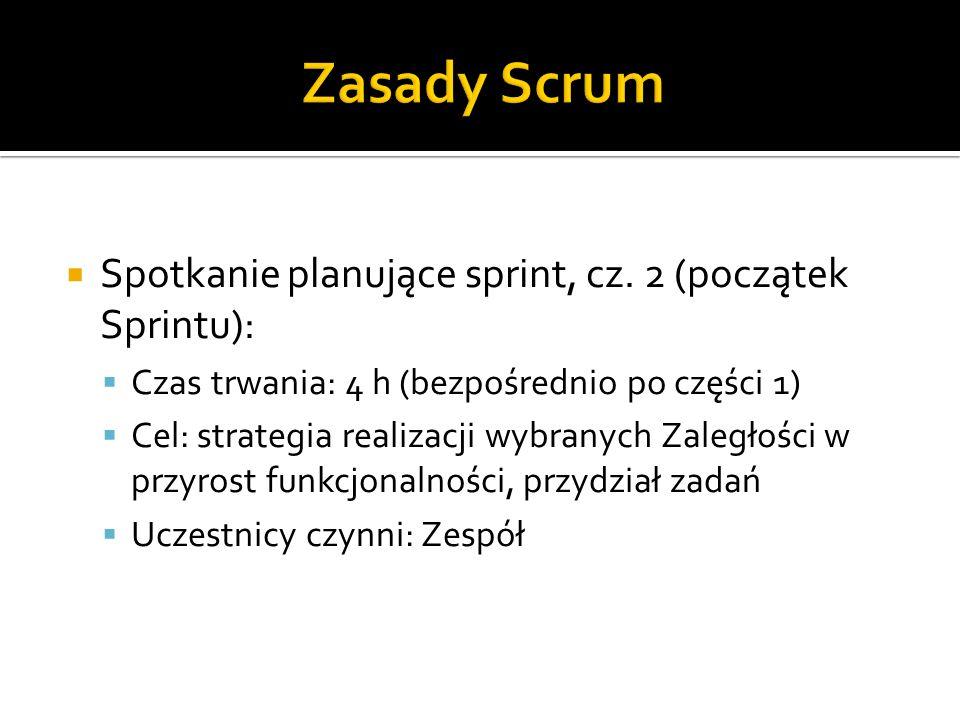 Zasady Scrum Spotkanie planujące sprint, cz. 2 (początek Sprintu):