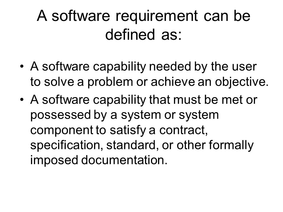 A software requirement can be defined as: