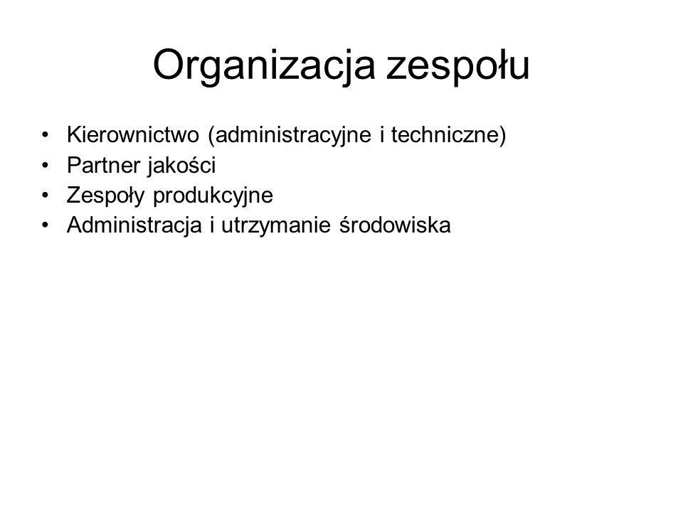 Organizacja zespołu Kierownictwo (administracyjne i techniczne)