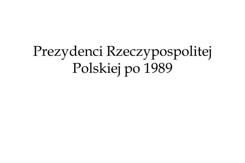 Prezydenci Rzeczypospolitej Polskiej po 1989
