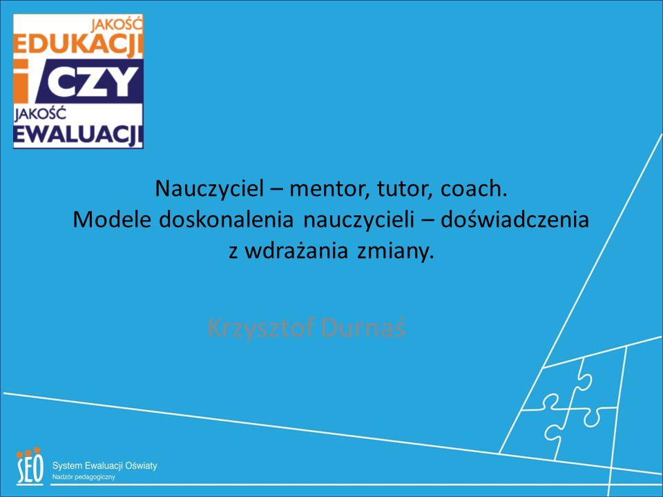 Nauczyciel – mentor, tutor, coach