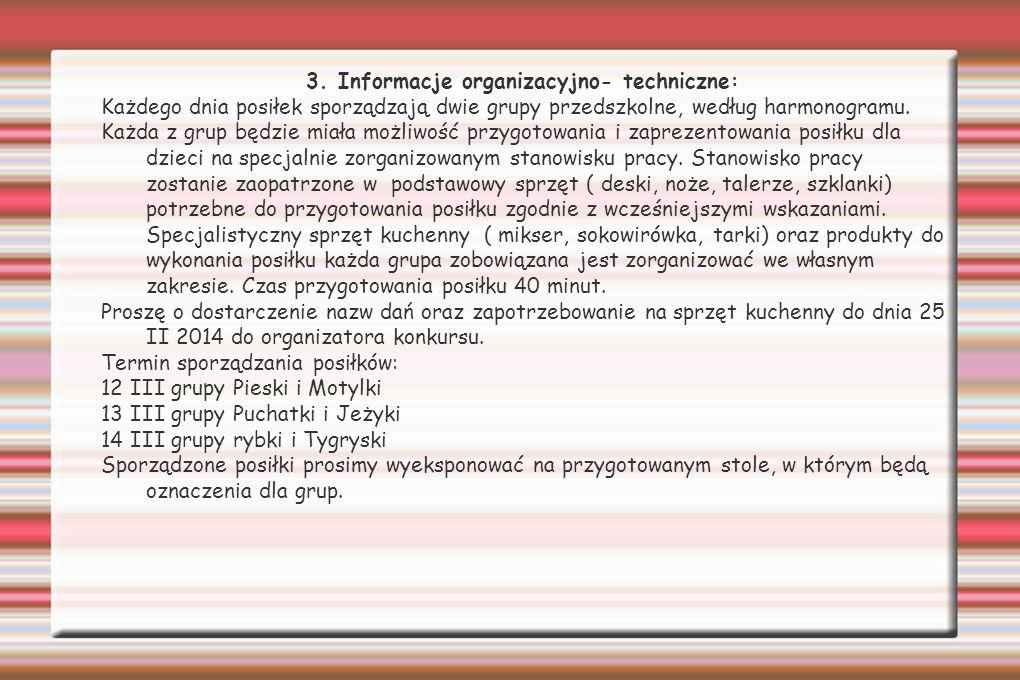 3. Informacje organizacyjno- techniczne: