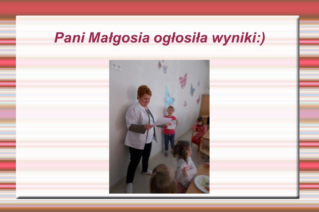 Pani Małgosia ogłosiła wyniki:)