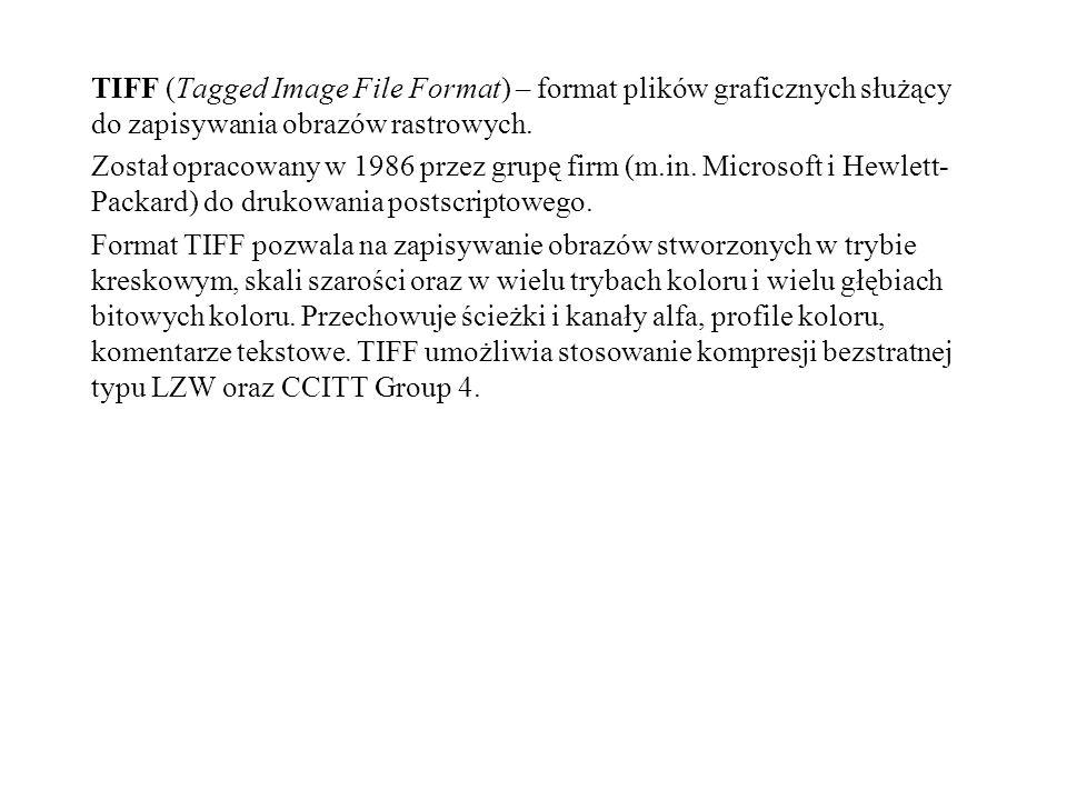 TIFF (Tagged Image File Format) – format plików graficznych służący do zapisywania obrazów rastrowych.