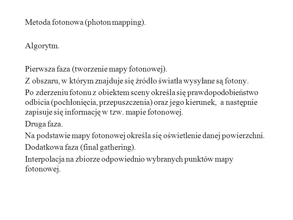 Metoda fotonowa (photon mapping). Algorytm