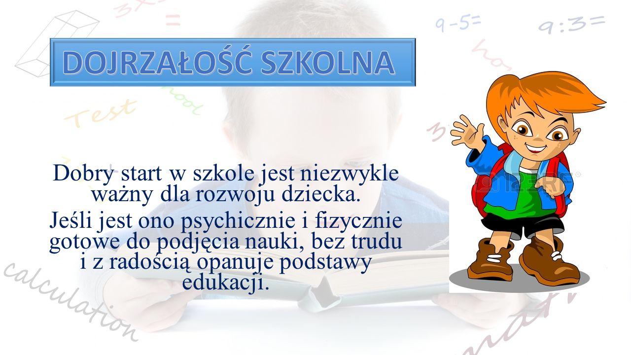 Dobry start w szkole jest niezwykle ważny dla rozwoju dziecka.