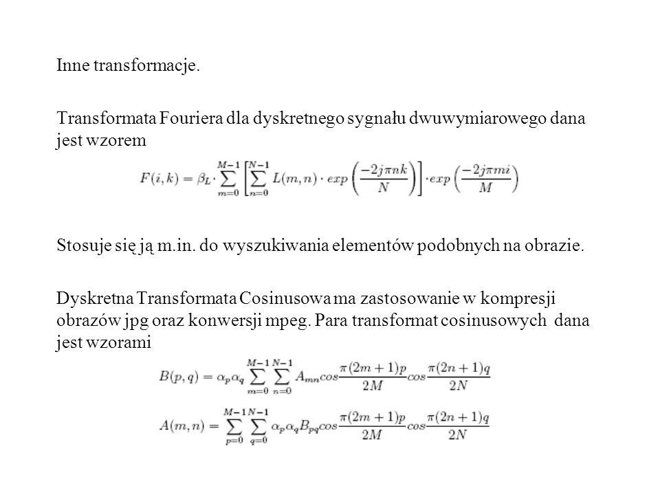 Inne transformacje. Transformata Fouriera dla dyskretnego sygnału dwuwymiarowego dana jest wzorem.
