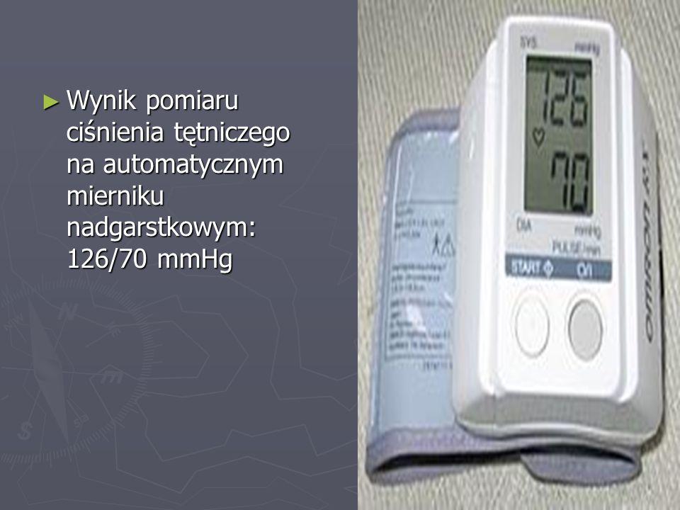 Wynik pomiaru ciśnienia tętniczego na automatycznym mierniku nadgarstkowym: 126/70 mmHg