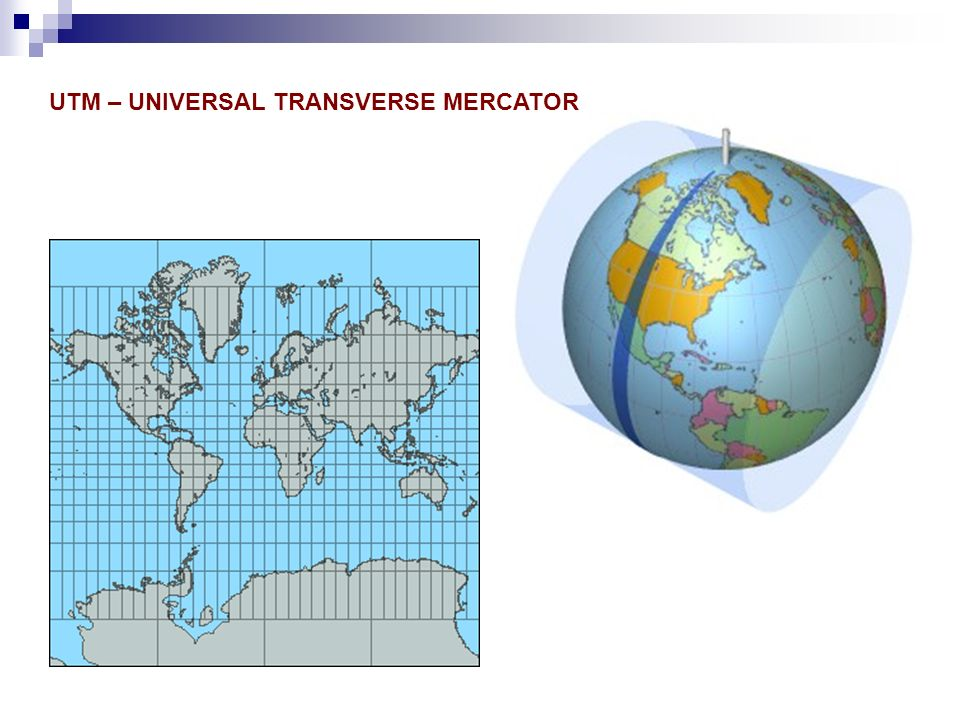 UTM – UNIVERSAL TRANSVERSE MERCATOR