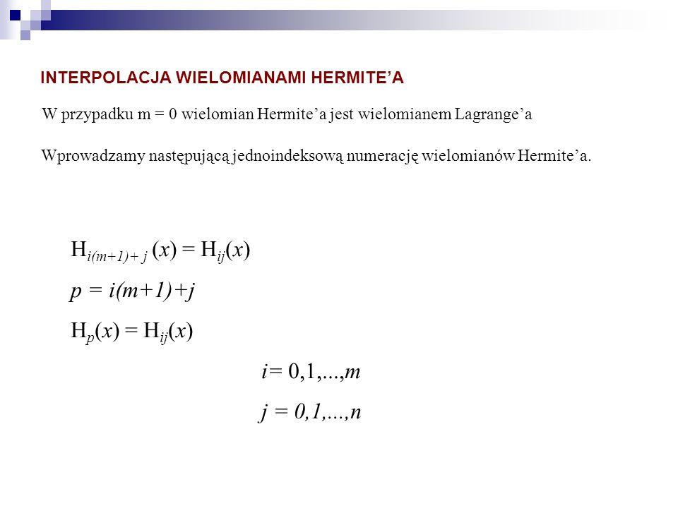 Hi(m+1)+ j (x) = Hij(x) p = i(m+1)+j Hp(x) = Hij(x) i= 0,1,...,m