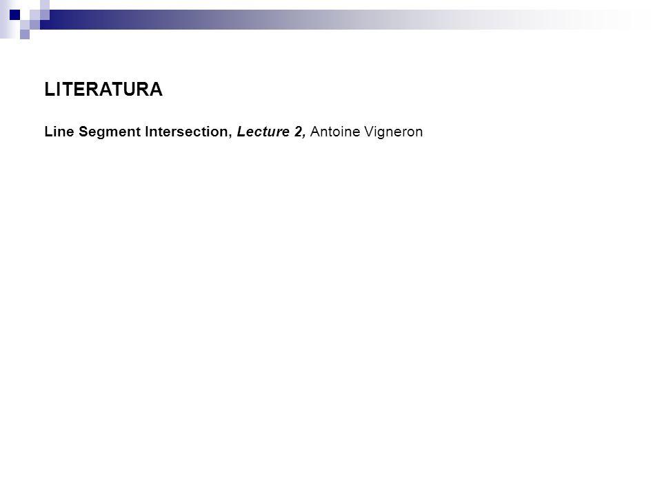 LITERATURA Line Segment Intersection, Lecture 2, Antoine Vigneron