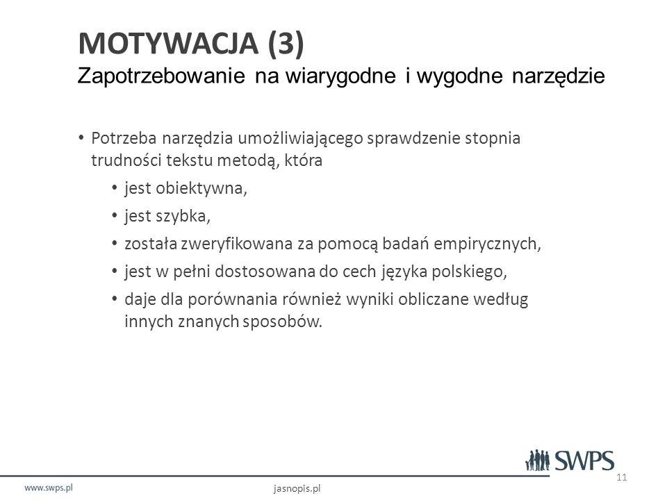 MOTYWACJA (3) Zapotrzebowanie na wiarygodne i wygodne narzędzie