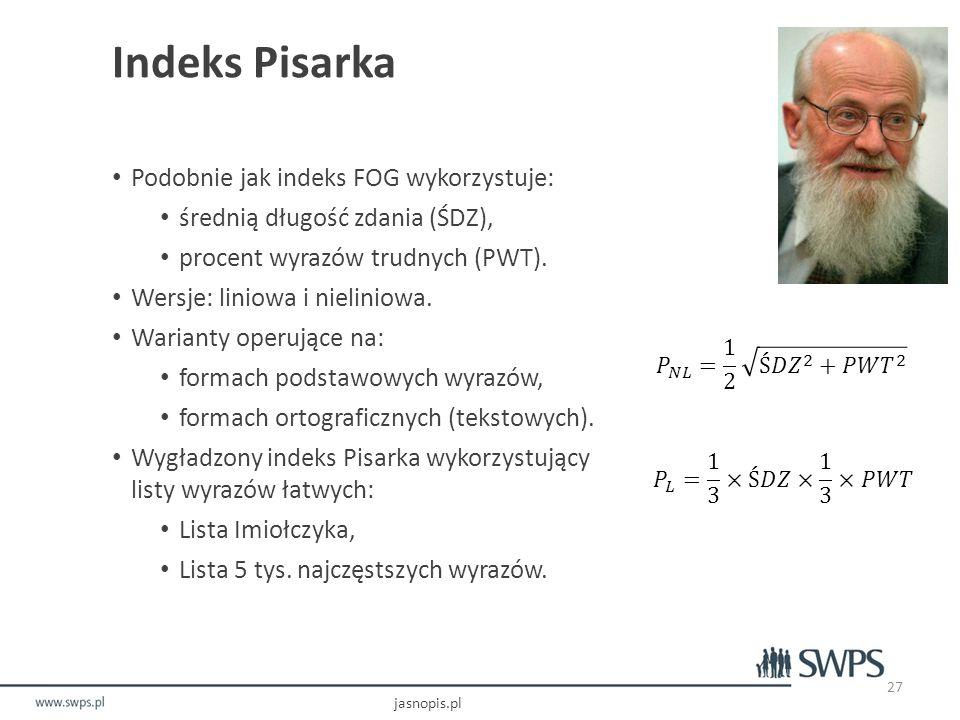 Indeks Pisarka Podobnie jak indeks FOG wykorzystuje: