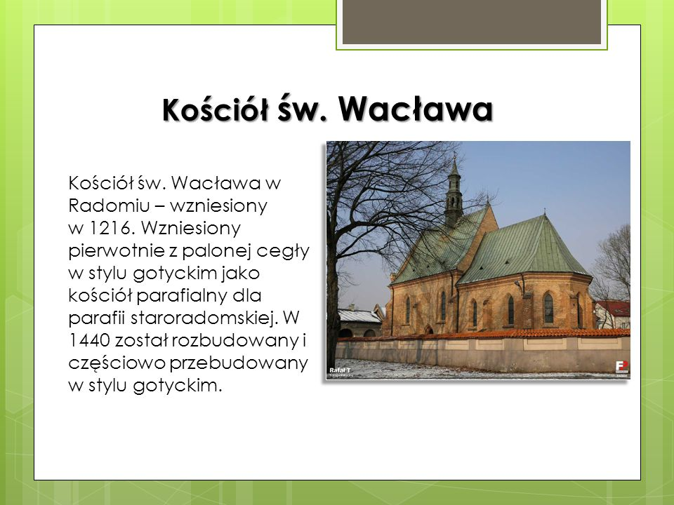Kościół św. Wacława Kościół św. Wacława w Radomiu – wzniesiony
