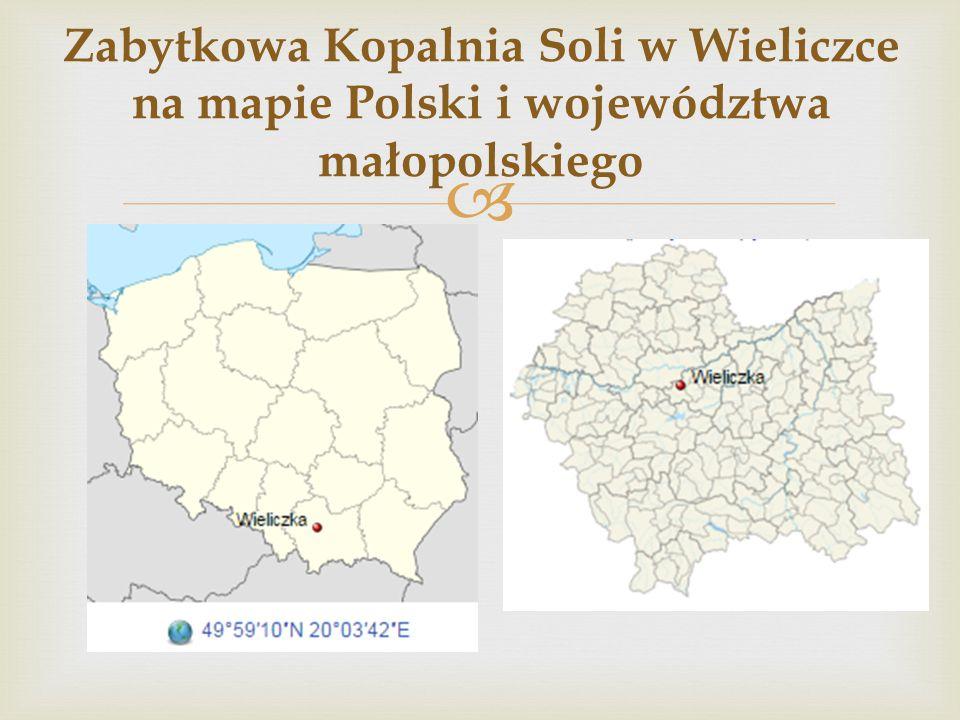 Zabytkowa Kopalnia Soli w Wieliczce na mapie Polski i województwa małopolskiego