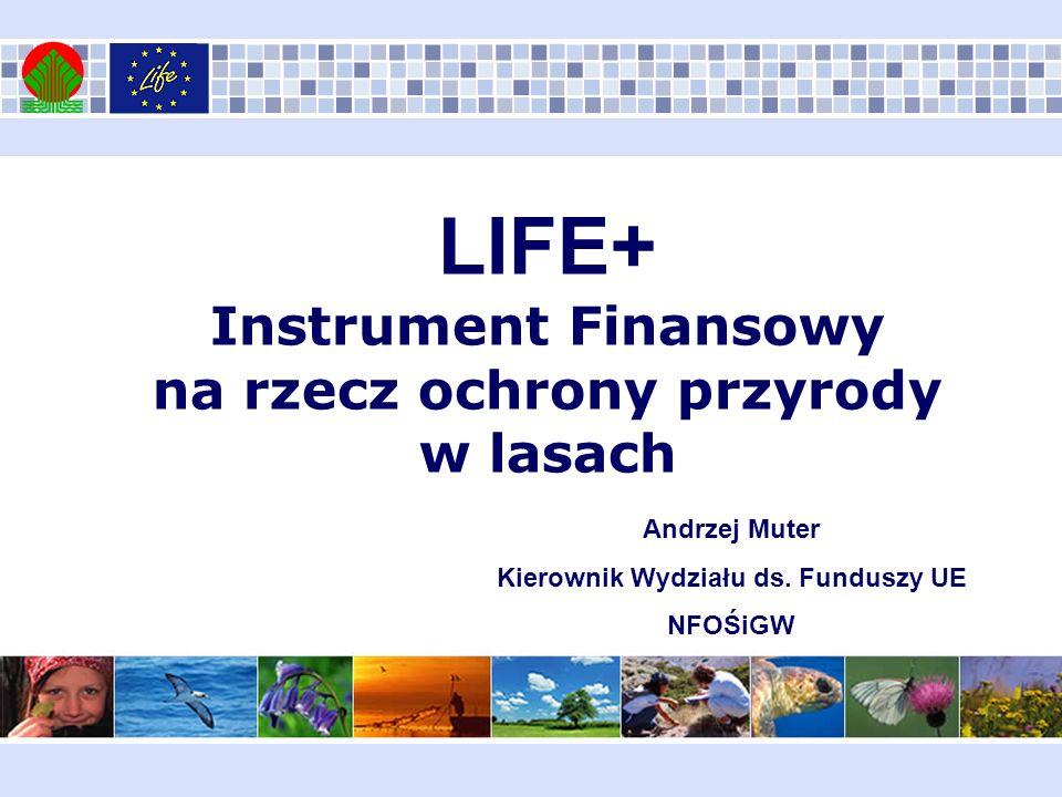 LIFE+ Instrument Finansowy na rzecz ochrony przyrody w lasach