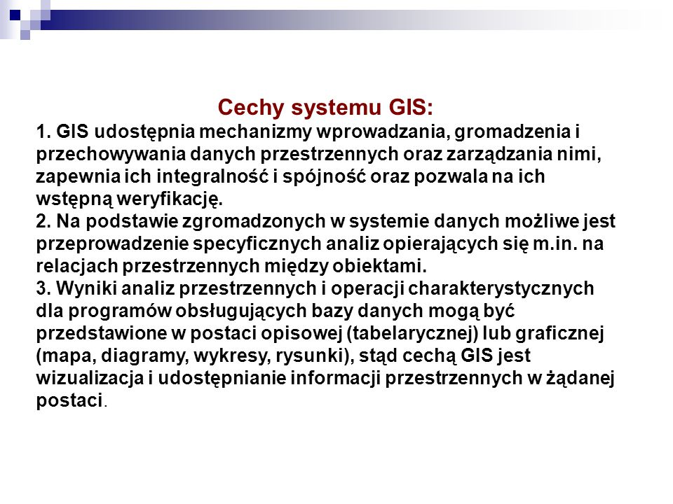 Cechy systemu GIS: