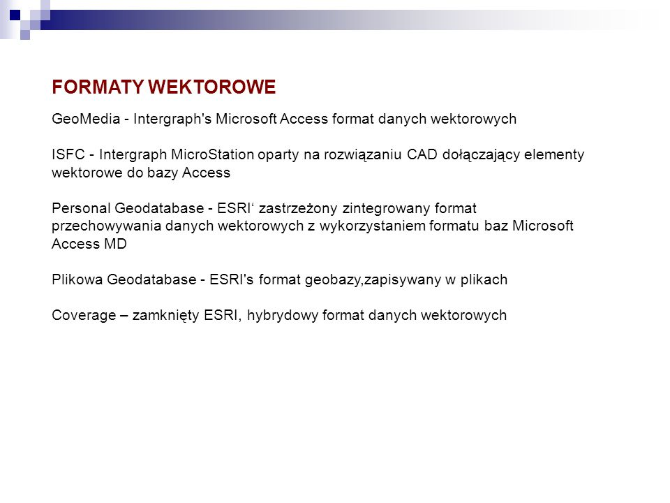 FORMATY WEKTOROWE GeoMedia - Intergraph s Microsoft Access format danych wektorowych.