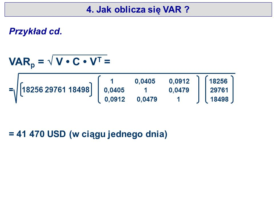 VARp =  V • C • VT = 4. Jak oblicza się VAR Przykład cd.
