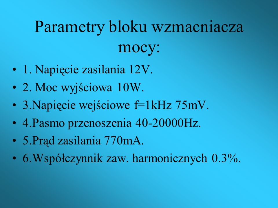 Parametry bloku wzmacniacza mocy: