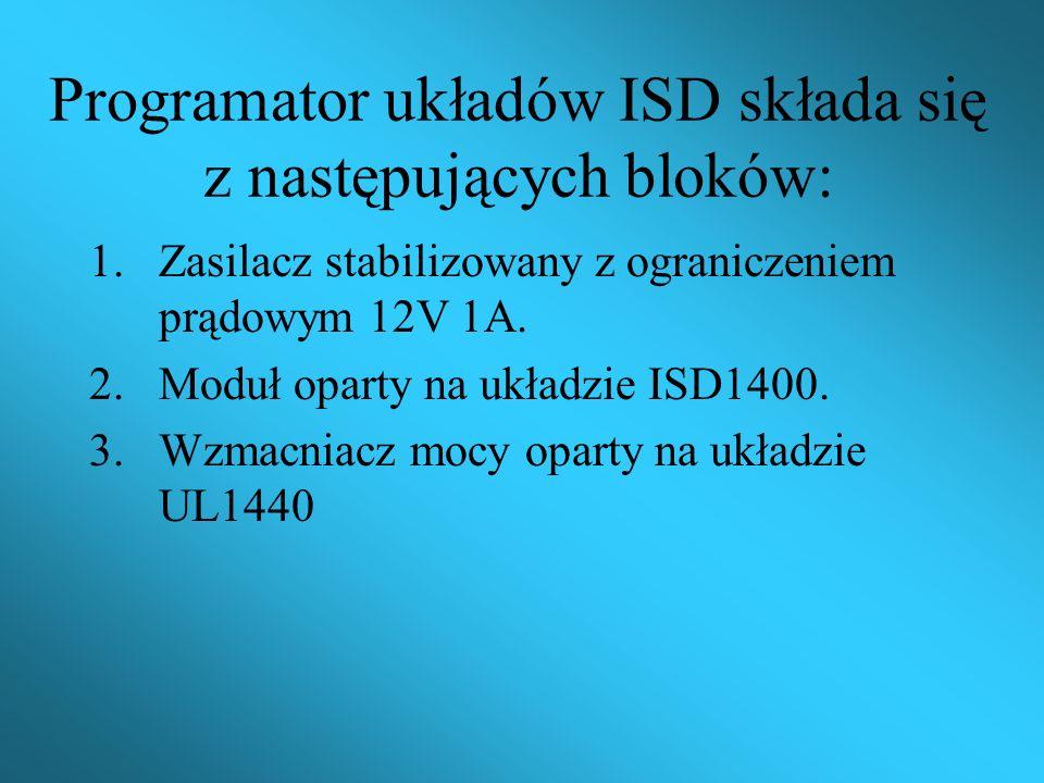Programator układów ISD składa się z następujących bloków: