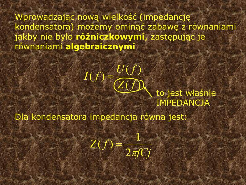 Wprowadzając nową wielkość (impedancję kondensatora) możemy ominąć zabawę z równaniami jakby nie było różniczkowymi, zastępując je równaniami algebraicznymi