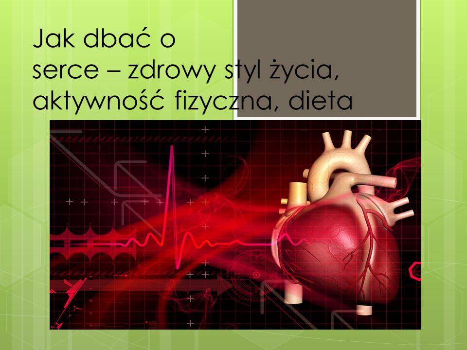 Jak dbać o serce – zdrowy styl życia, aktywność fizyczna, dieta