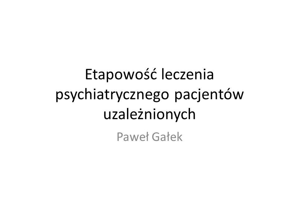 Etapowość leczenia psychiatrycznego pacjentów uzależnionych