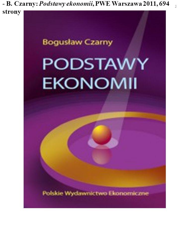 - B. Czarny: Podstawy ekonomii, PWE Warszawa 2011, 694 strony