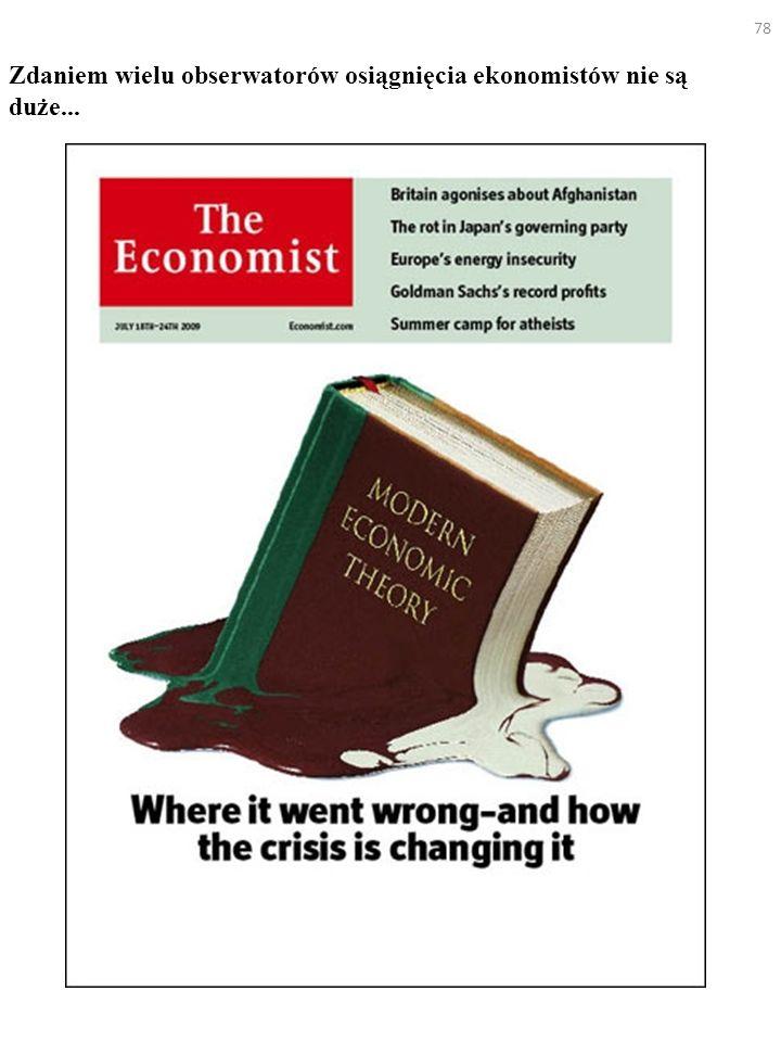 Zdaniem wielu obserwatorów osiągnięcia ekonomistów nie są duże...