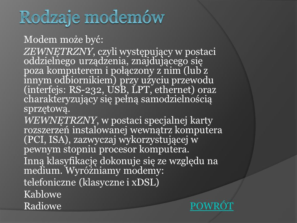 Rodzaje modemów Modem może być: