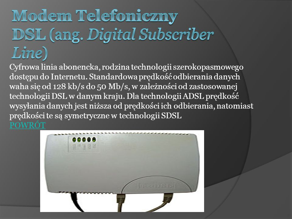Modem Telefoniczny DSL (ang. Digital Subscriber Line)