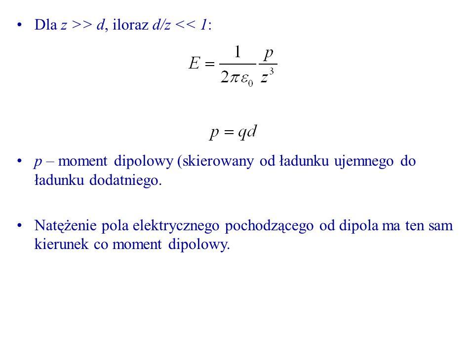 Dla z >> d, iloraz d/z << 1: