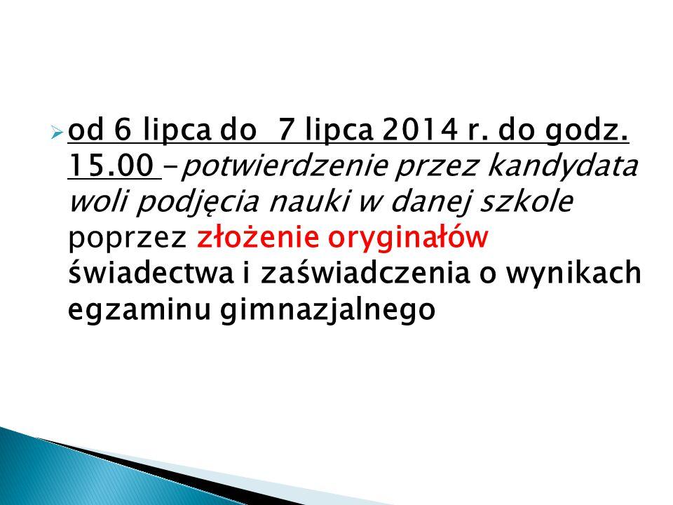 od 6 lipca do 7 lipca 2014 r. do godz. 15