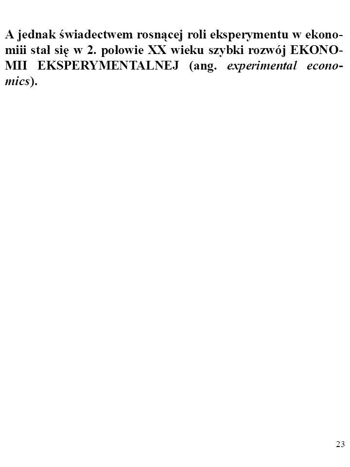 A jednak świadectwem rosnącej roli eksperymentu w ekono-miii stał się w 2.