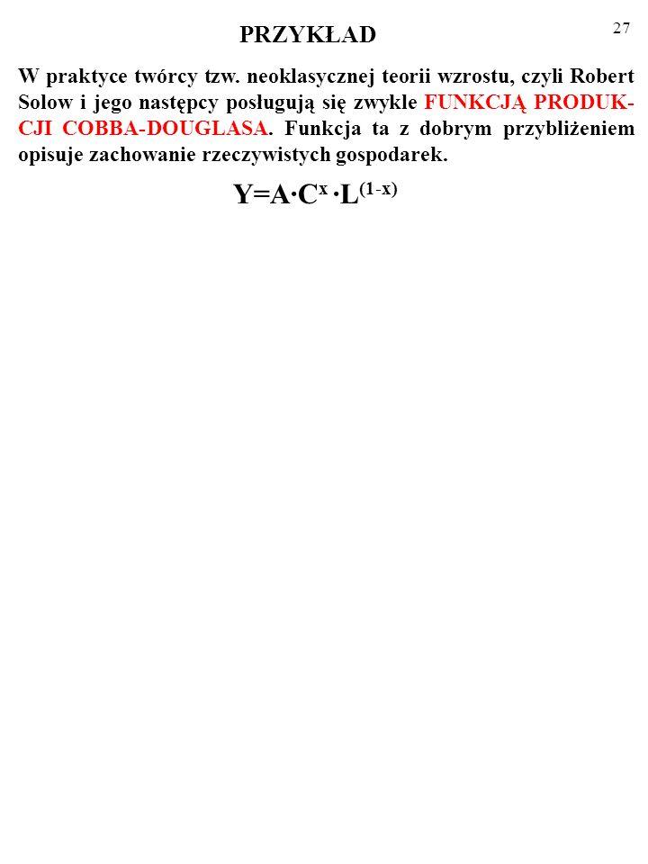 Y=A·Cx ·L(1-x) PRZYKŁAD