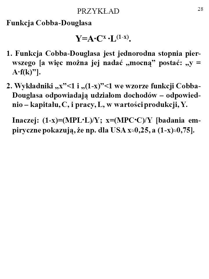 Y=A·Cx ·L(1-x). PRZYKŁAD Funkcja Cobba-Douglasa
