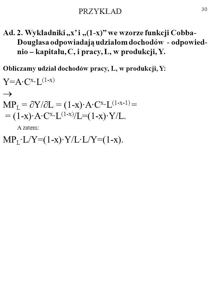 MPL = Y/L = (1-x)·A·Cx·L(1-x-1) = = (1-x)·A·Cx·L(1-x)/L=(1-x)·Y/L.