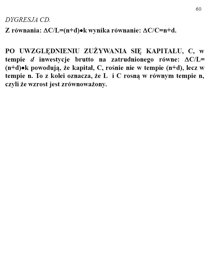 DYGRESJA CD.Z równania: C/L=(n+d)k wynika równanie: C/C=n+d.