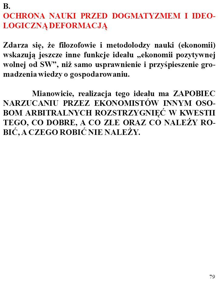 B. OCHRONA NAUKI PRZED DOGMATYZMEM I IDEO-LOGICZNĄ DEFORMACJĄ.