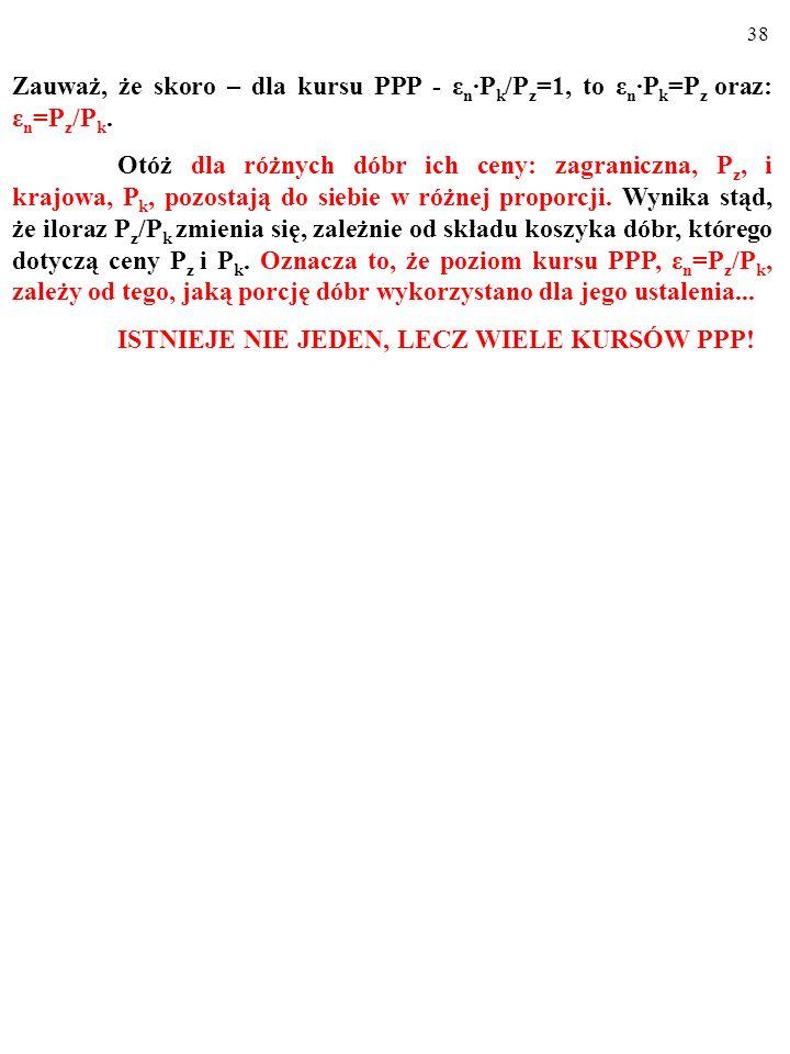 Zauważ, że skoro – dla kursu PPP - εn∙Pk/Pz=1, to εn∙Pk=Pz oraz: εn=Pz/Pk.