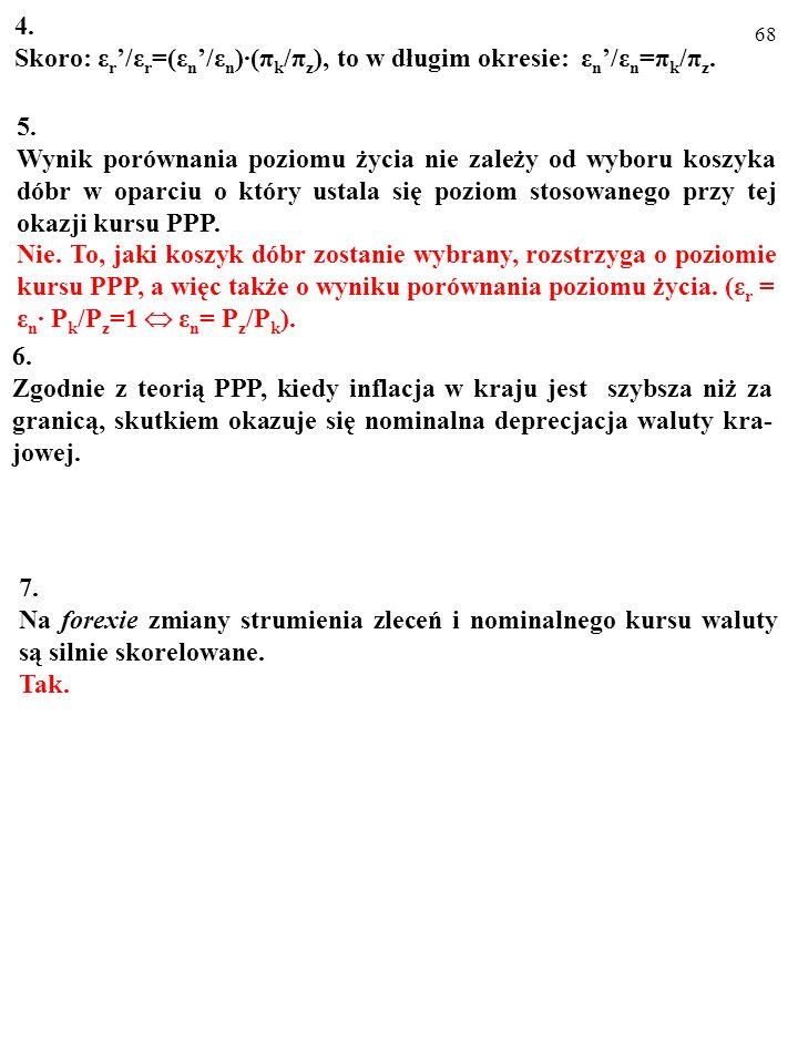 4. Skoro: εr'/εr=(εn'/εn)∙(πk/πz), to w długim okresie: εn'/εn=πk/πz. 5.