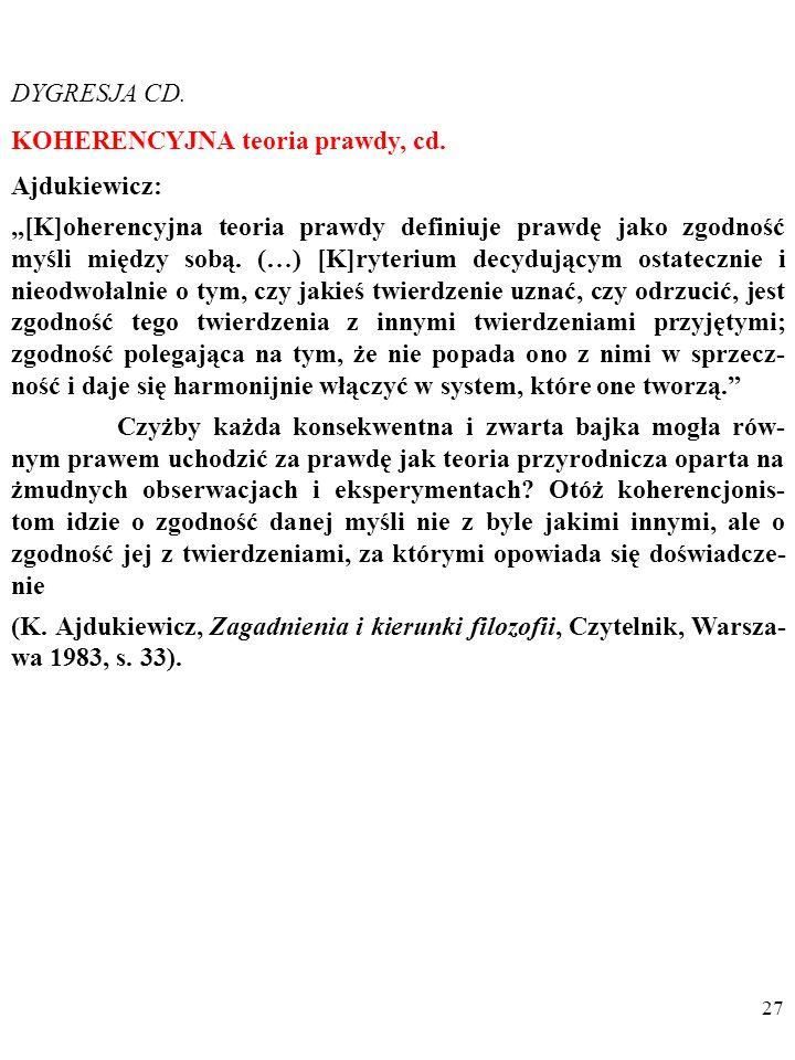 DYGRESJA CD. KOHERENCYJNA teoria prawdy, cd. Ajdukiewicz:
